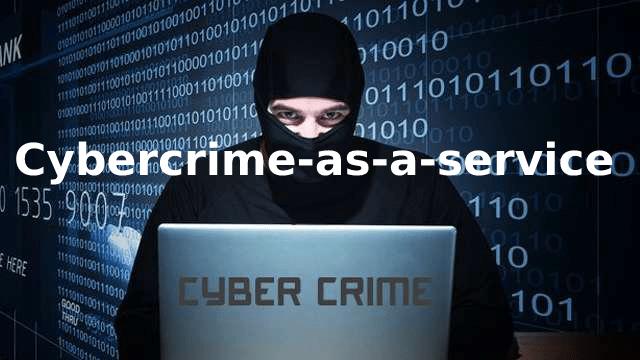 L'evoluzione del Cybercrime as a Service