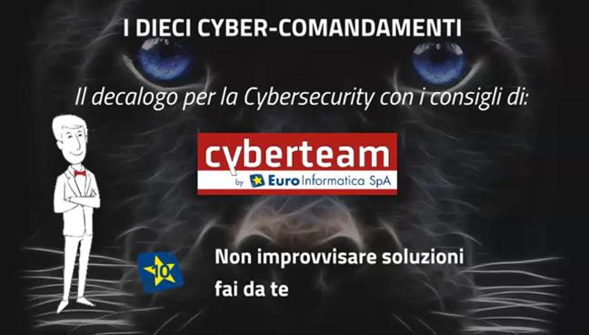 Non improvvisare soluzioni fai da te – I Dieci Cyber Comandamenti